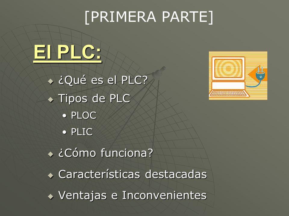 El PLC: [PRIMERA PARTE] ¿Qué es el PLC Tipos de PLC ¿Cómo funciona